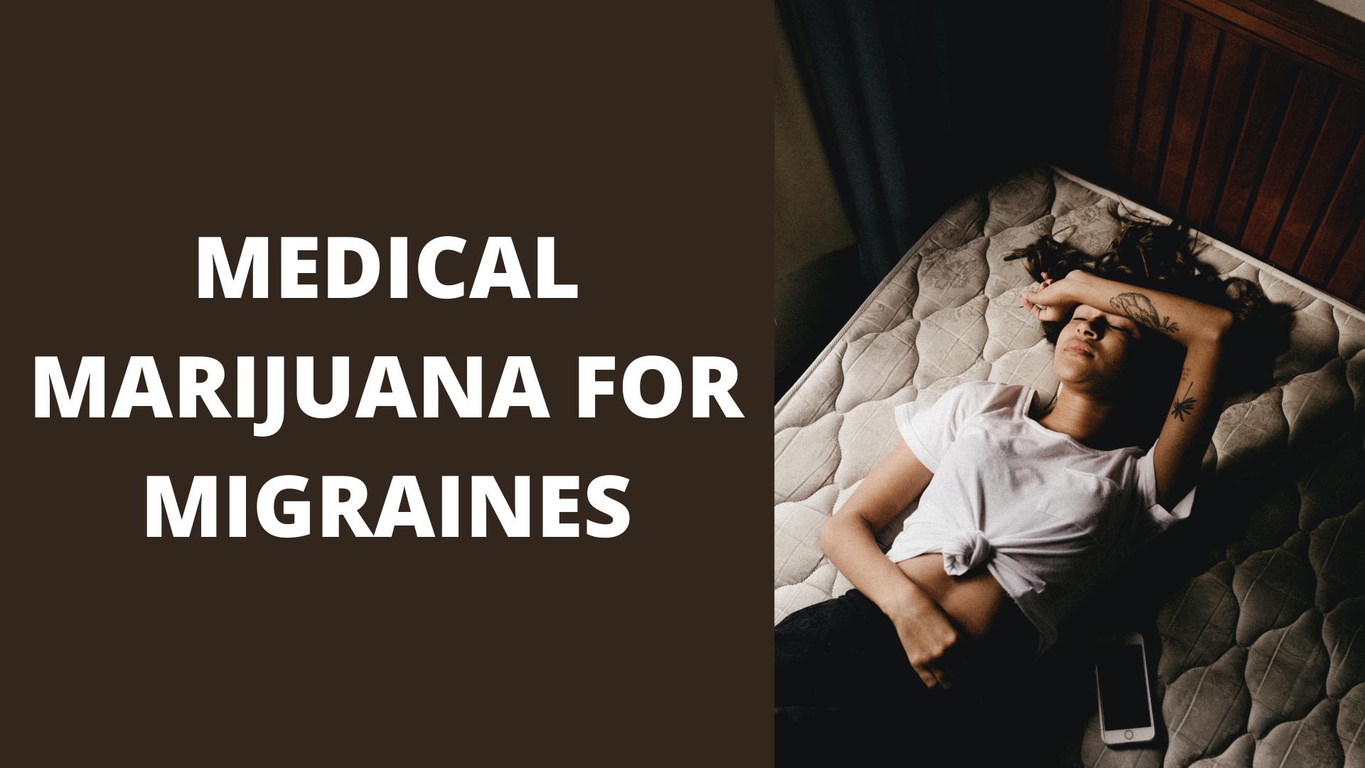 Benefits of Medical Marijuana for Migraine